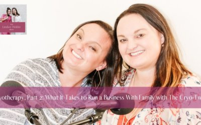 06: Cryotherapy, Part 2: What It Takes to Run a Business With Family