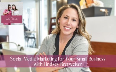 Podcast Episode 07: Social Media Marketing for Your Small Business with Lindsey Bretweiser