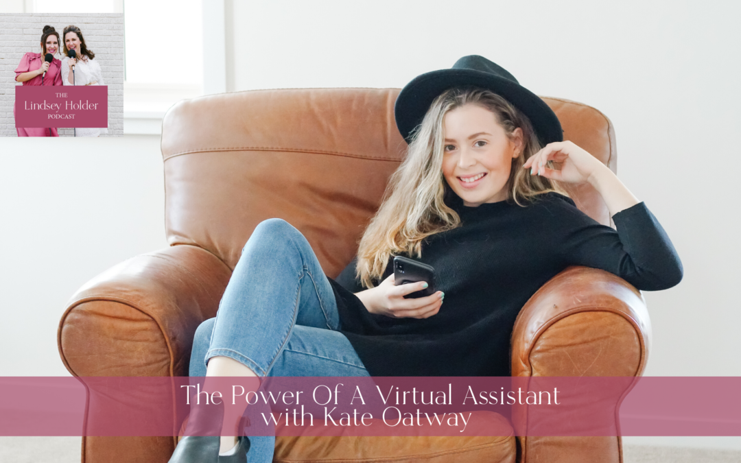 Podcast Episode 10: The Power of a Virtual Assistant with Kate Oatway