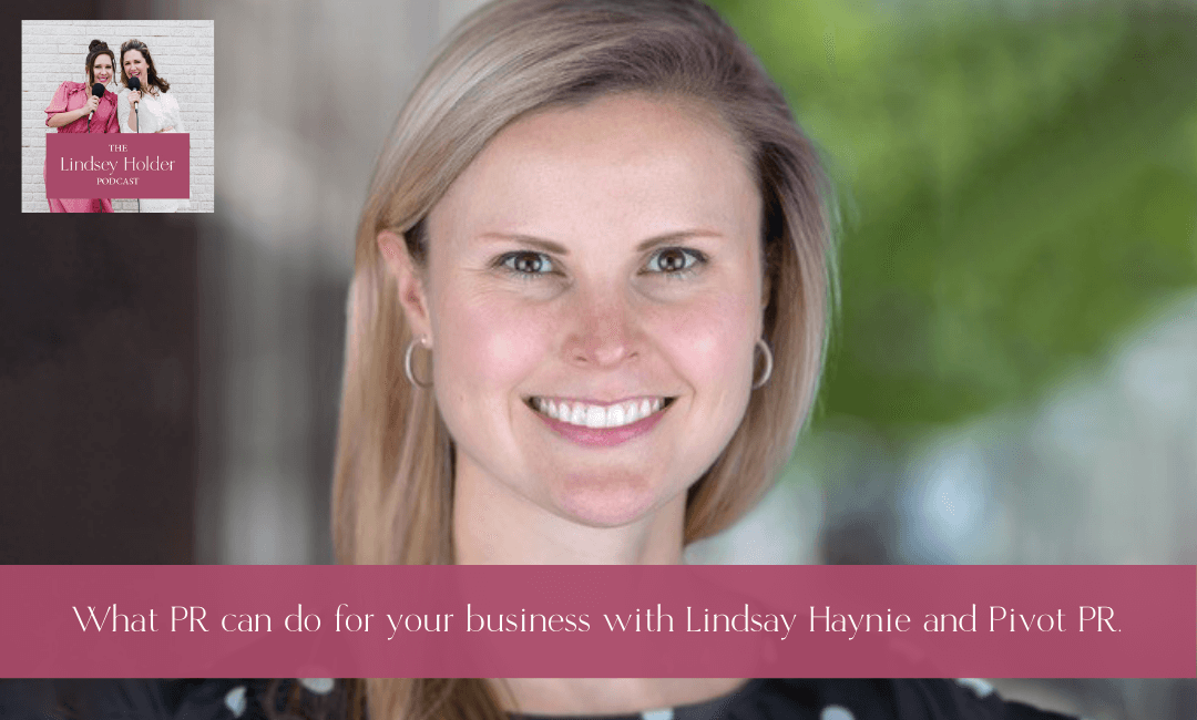 Podcast Episode 14: What PR Can Do For Your Business with Lindsay Haynie and Pivot PR