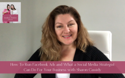 Podcast Episode 12: How to Run Facebook Ads and What a Social Media Strategist Can Do For Your Business with Sharon Cassidy