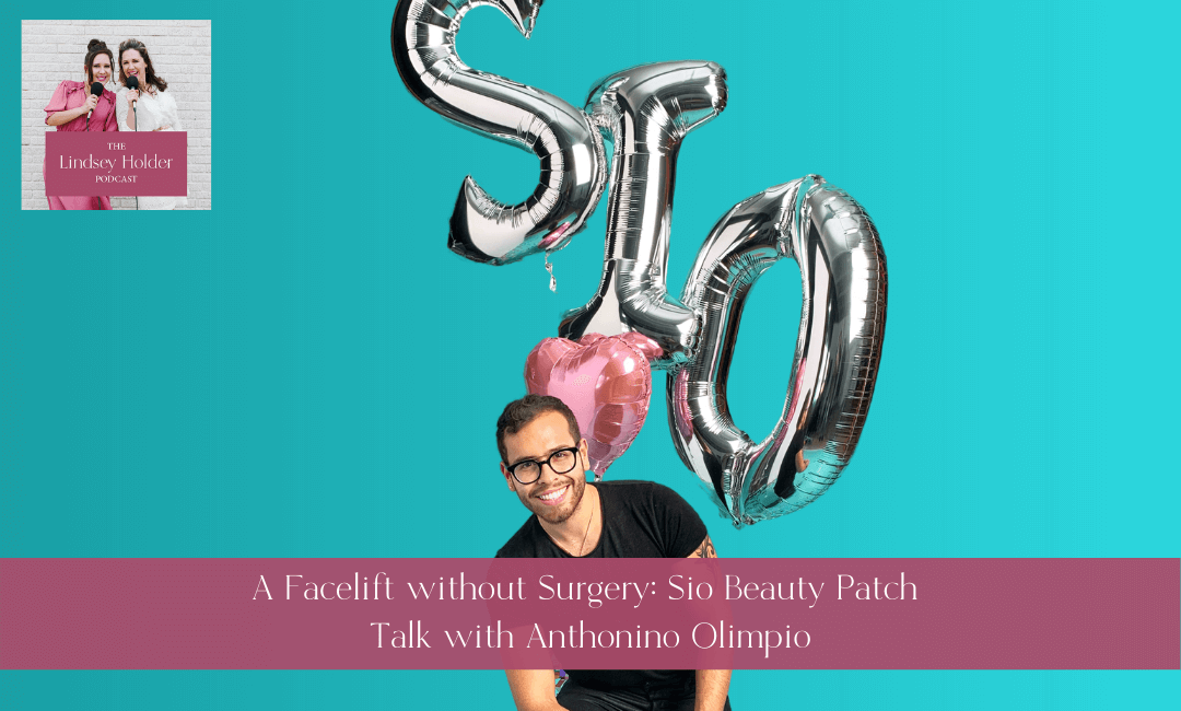 Podcast Episode 13: A Facelift Without Surgery: Sio Beauty Patch Talk with Anthonino Olimpio