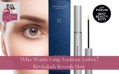 Podcast Episode 21: Who Wants Long, Lustrous Lashes? Revitalash Reveals How