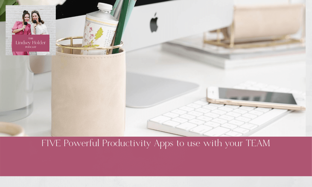 Podcast Episode 22: 5 Powerful Productivity Apps to Use with Your Team
