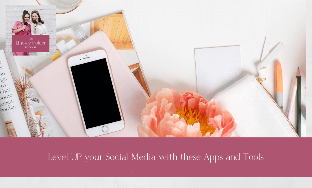 Podcast Episode 24: Level UP your Social Media with these Apps and Tools