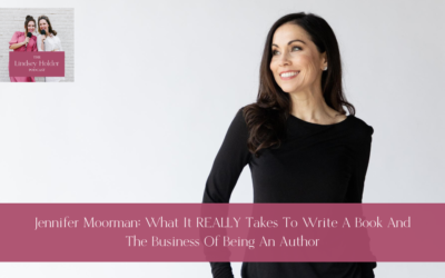 Podcast Episode 26: Jennifer Moorman: What It Really Takes to Write a Book and The Business of Being an Author