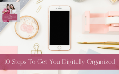Podcast Episode 36: 10 Steps to Get You Digitally Organized