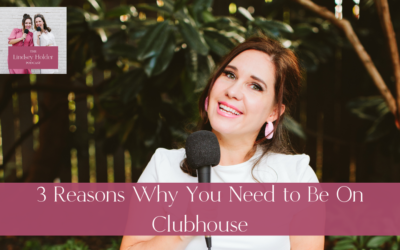 Podcast Episode 38: 3 Reasons Why You Need to Be On Clubhouse