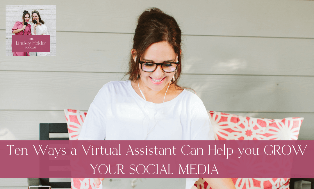 Podcast Episode 43: Ten Ways a Virtual Assistant Can Help you GROW YOUR SOCIAL MEDIA