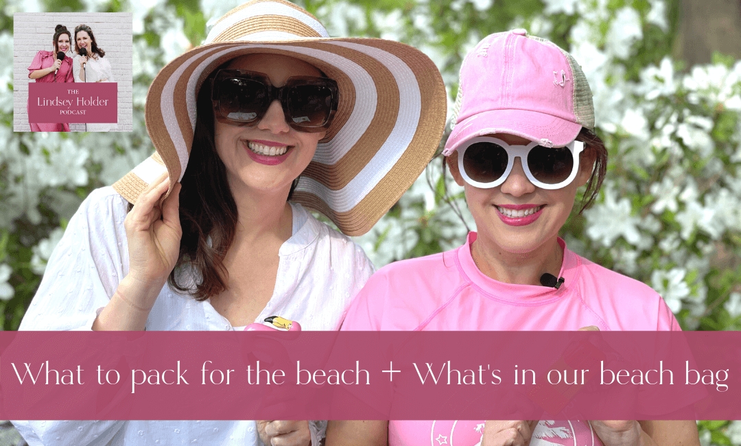44: What to Pack for a Beach Vacation + What's in Our Beach Bag