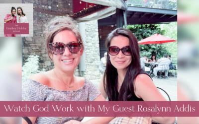 Watch God Work with Rosalynn Addis