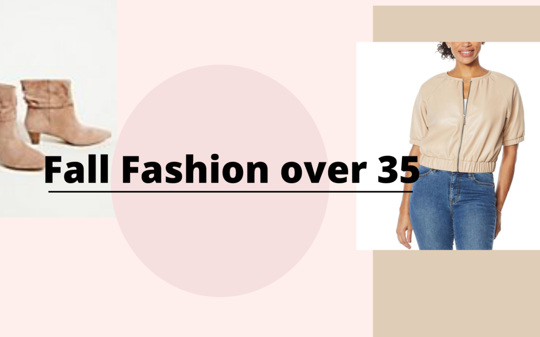 Fall Fashion for women over 35