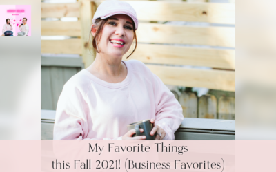 My Favorite Business Things this Fall 2021! (Business Favorites)